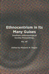 Ethnocentrism in Its Many Guises