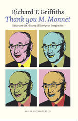 Thank You M. Monnet: Essays on the History of European Integration